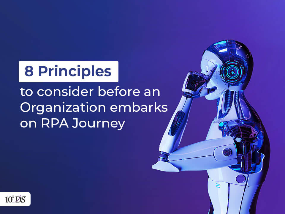 8 Principles to consider before embarking on RPA Journey