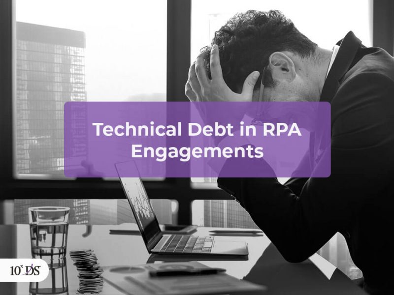 Technical Debt in RPA Engagements