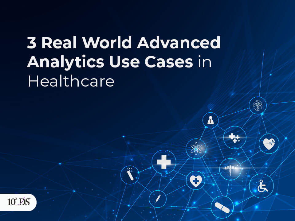 Advanced Analytics in Healthcare - Use Cases