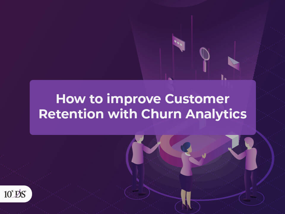 Improve Customer Retention with Churn Analytics
