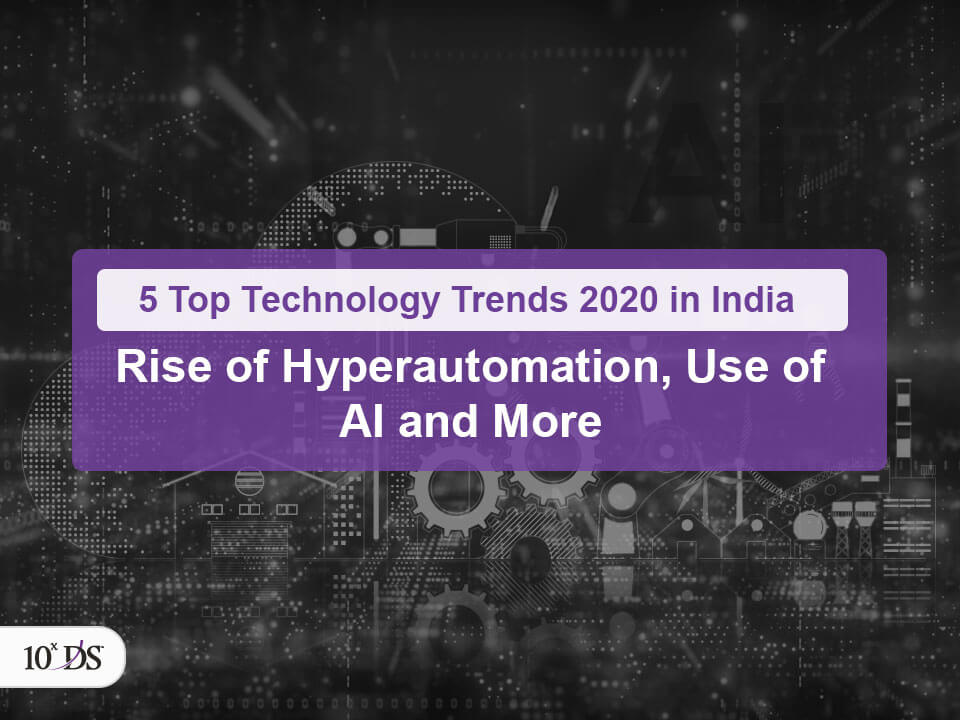 5 Top Technology Trends in India 2020 - Hyperautomation