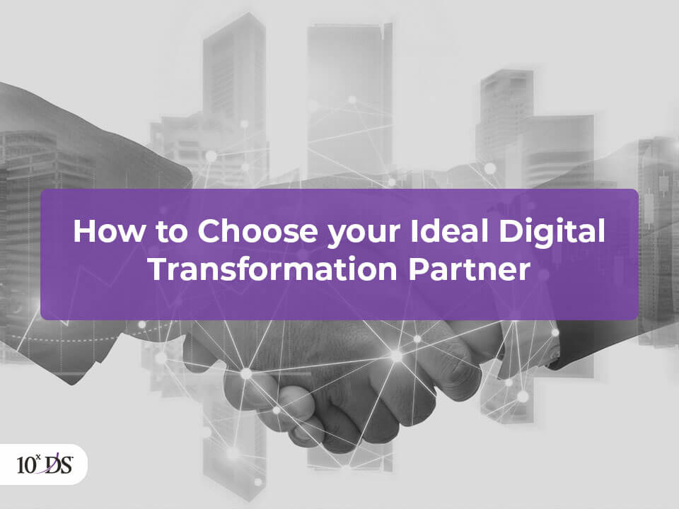 Dow to choose your ideal Digital Transformation partner