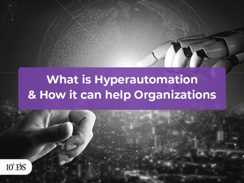 What is Hyperautomation and its benefits to organizations