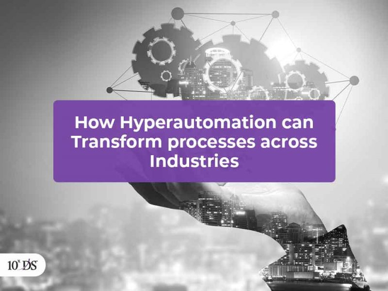 How Hyperautomation can transform processess across Industries