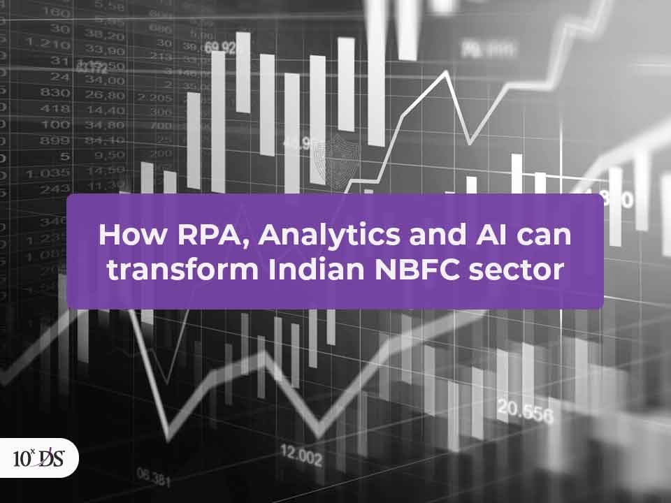 How RPA, Analytics and AI can transform Indian NBFC sector