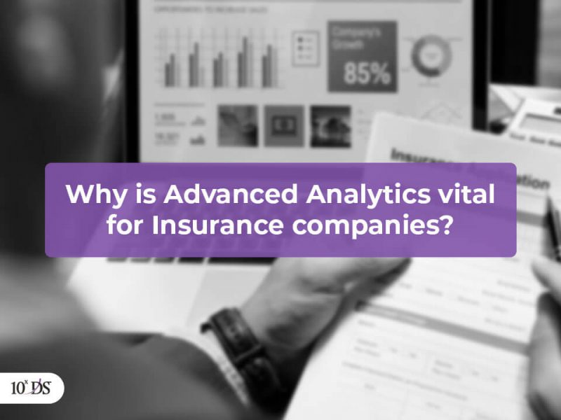 Why is Advanced Analytics vital for Insurance Sector