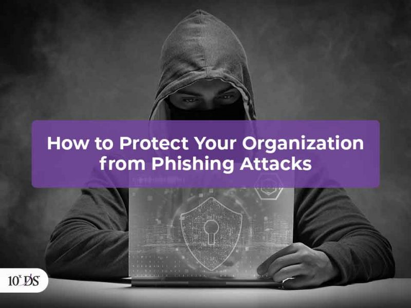 How to Protect your organization from Phishing Attacks