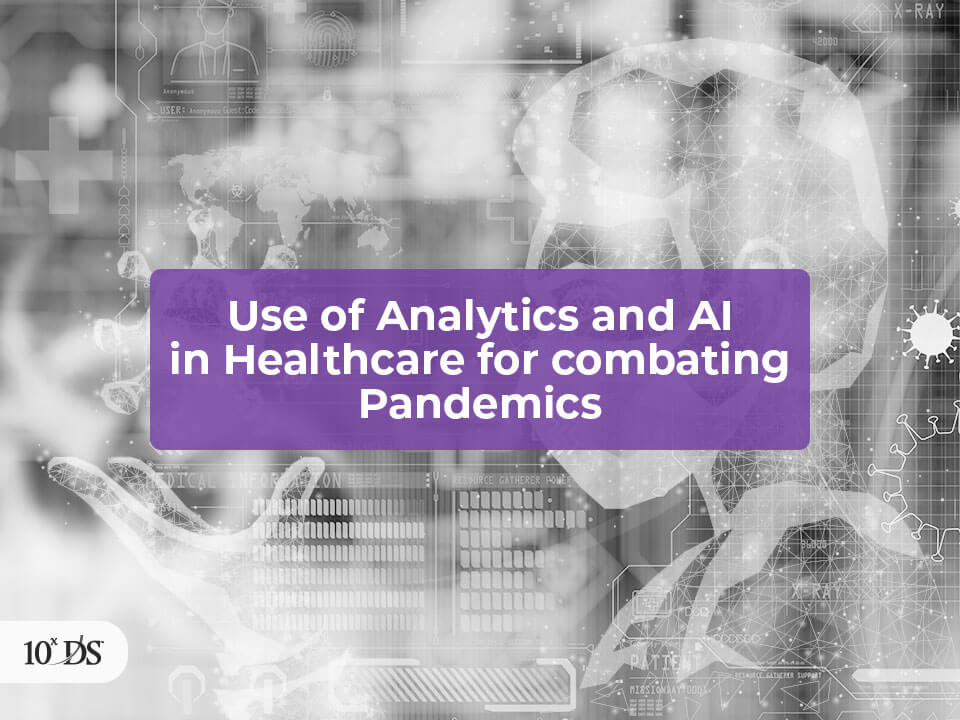 Analytics and AI in Healthcare for combating Pandemics