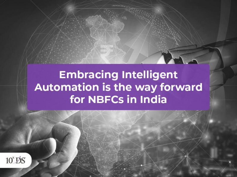 Embracing Intelligent Automation is the way forward for NBFCs India