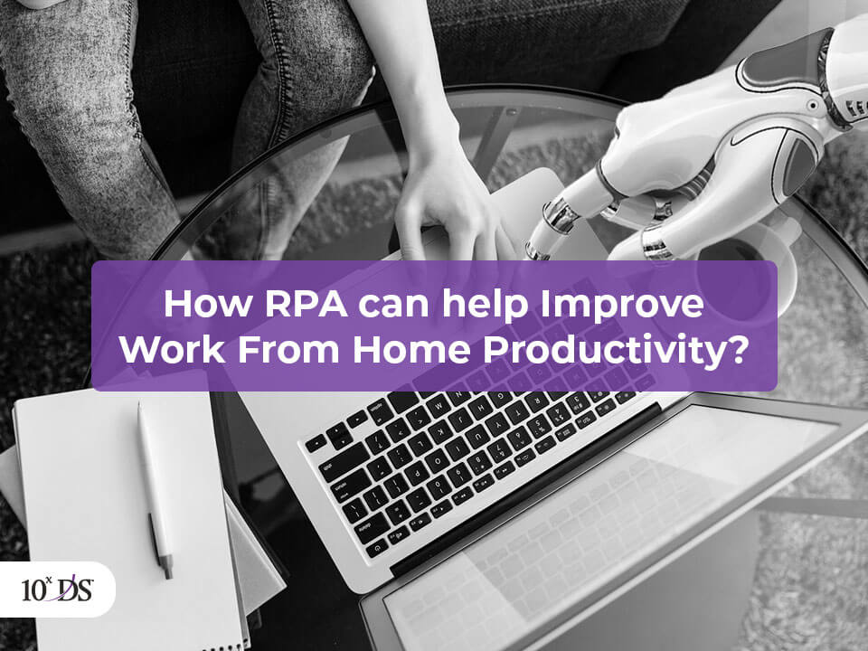 How RPA Improve Work from Home Productivity