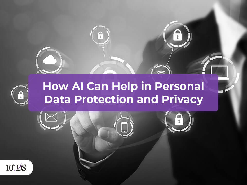 How AI can help in Personal Data Protection and Privacy