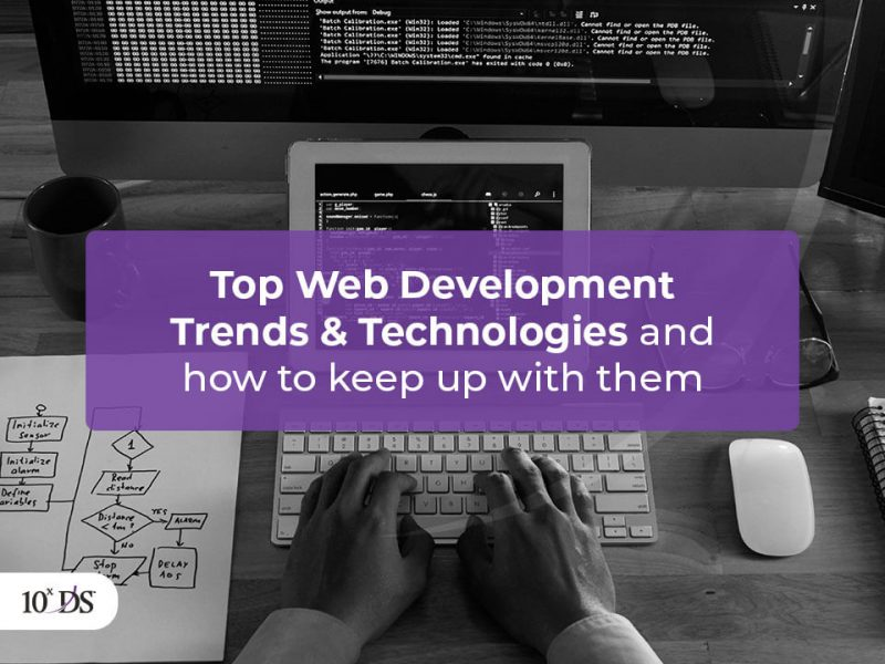Top Web Development Trends and How to keep up with them