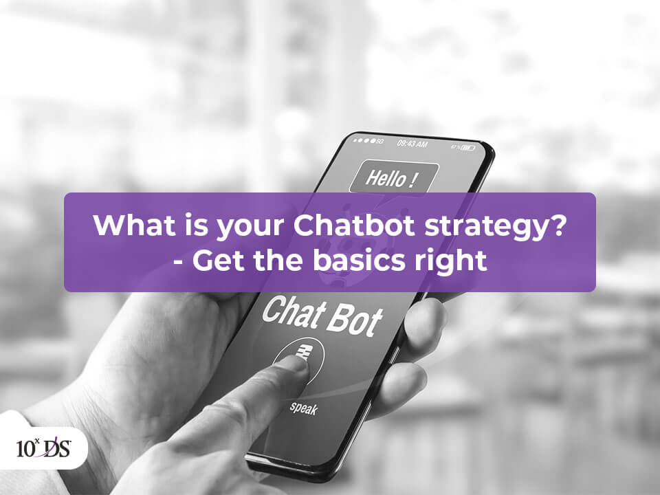 What is Your Chatbot Strategy
