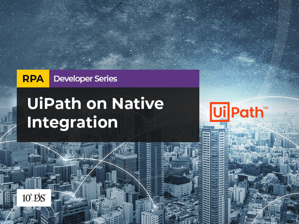 UiPath on Native Integration RPA