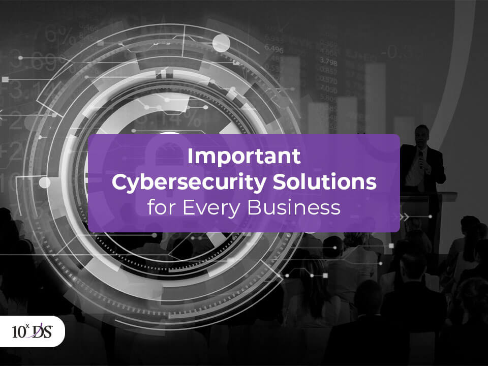 5 Cybersecurity solutions for every business