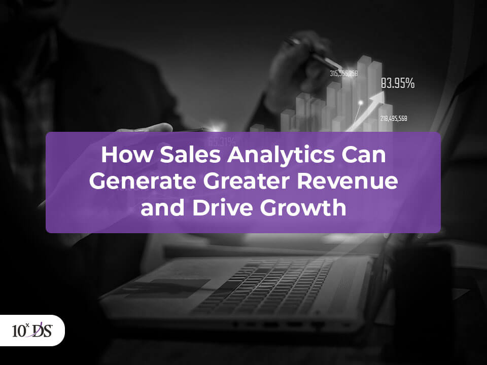 How Sales Analytics can generate Greater Revenue and Drive Growth