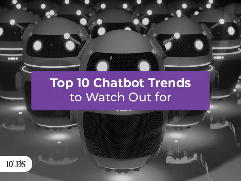 Top 10 Chatbot Trends to Watch Out for
