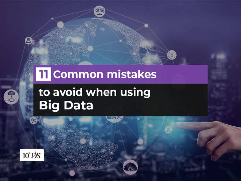 11 common mistakes in big data to avoid