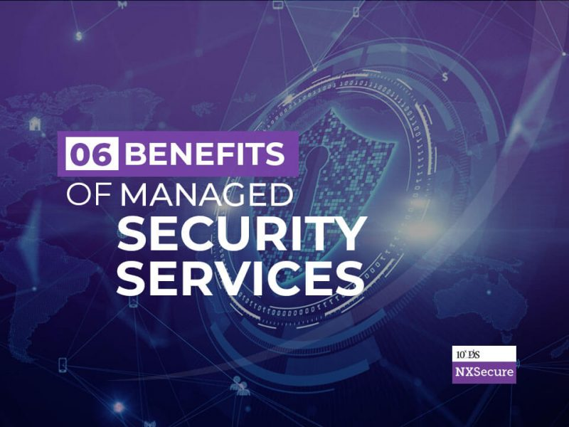 6 Benefits of Managed Security Services