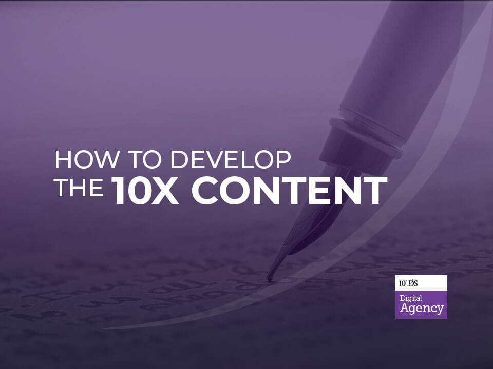 How to Develop the 10x Content