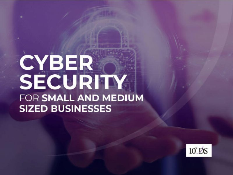 Cyber Security for Small and Medium sized businesses