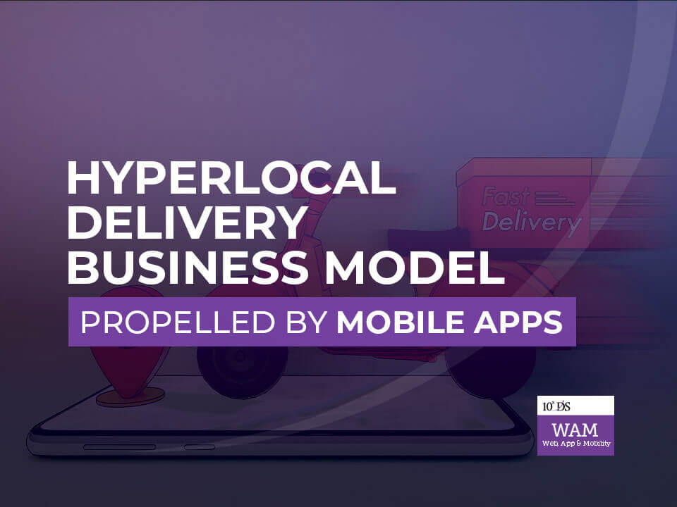 Hyperlocal delivery business model - mobile apps