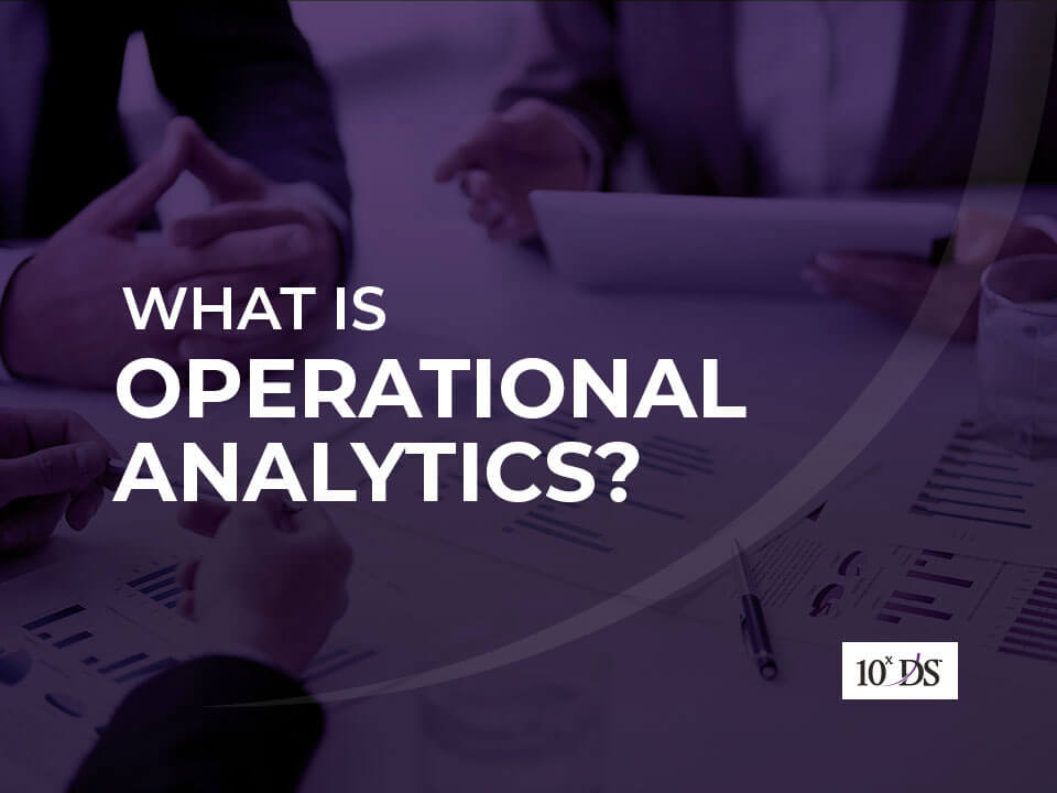 What is Operational Analytics-benefits and use cases