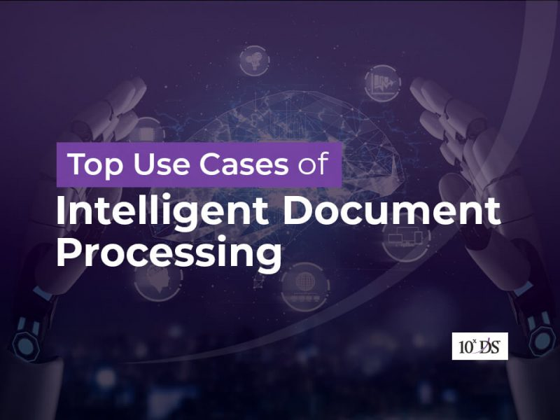 Top Use Cases of Intelligent Document Processing