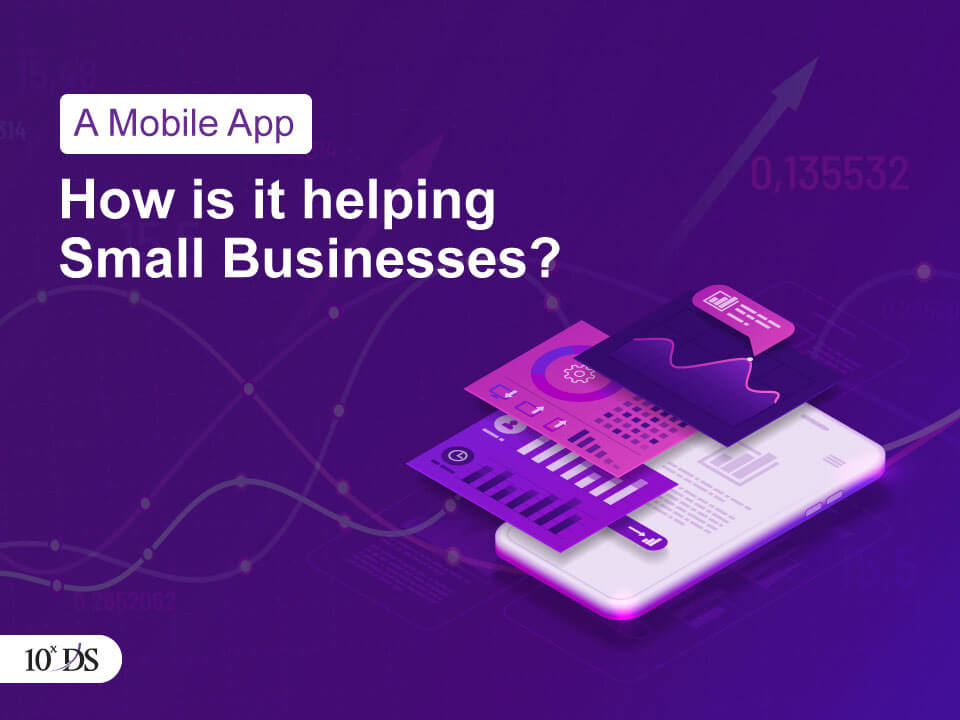 A-Mobile-App How is it helping Small Businesses