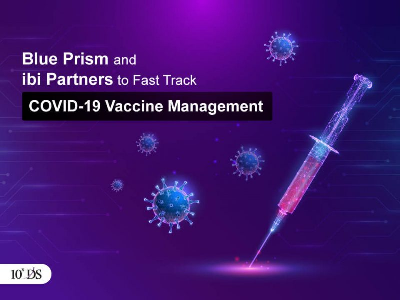 Blue Prism ibi Partners to Fast-Track COVID-19 Vaccine Management
