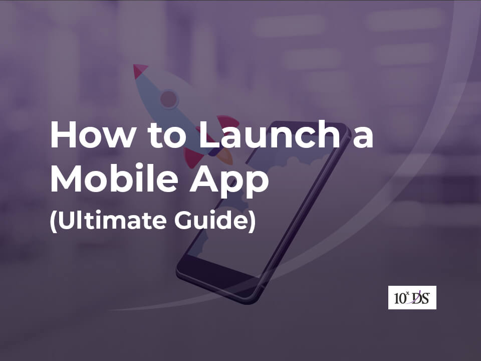 How to Launch a Mobile App