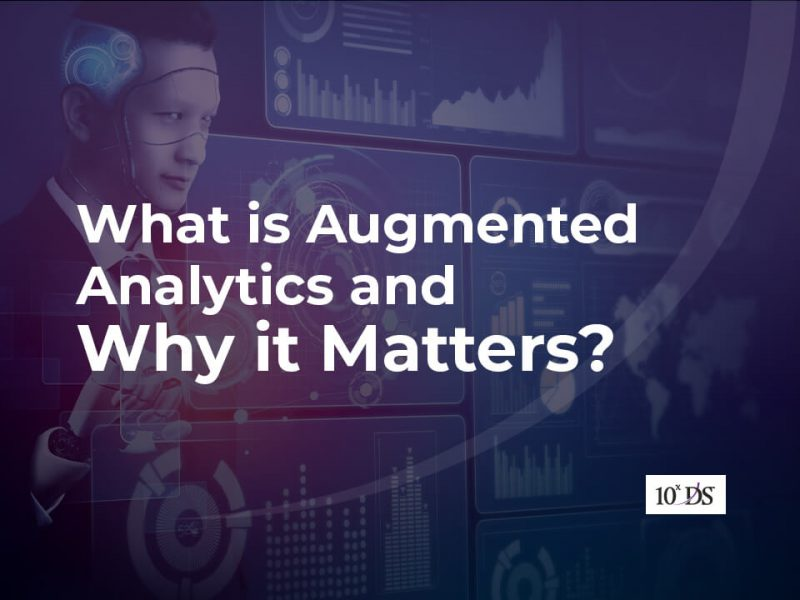 What is Augmented Analytics and Why it Matters