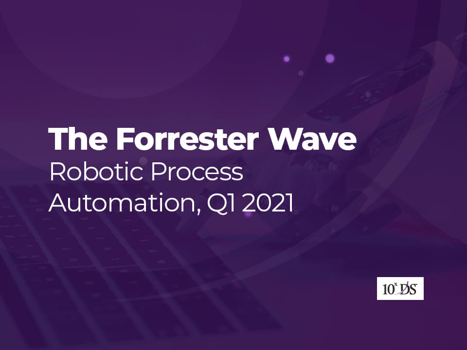 The Forrester Wave RPA, Q1 2021