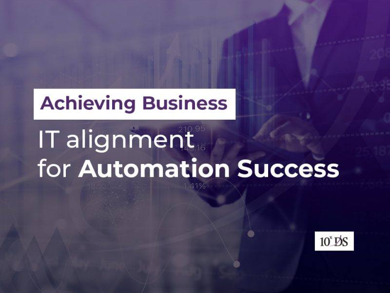 Achieving Business-IT alignment for Automation Success