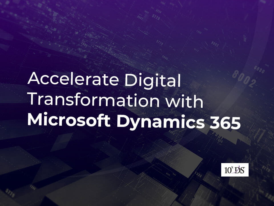 Digital Transformation with Microsoft Dynamics 365
