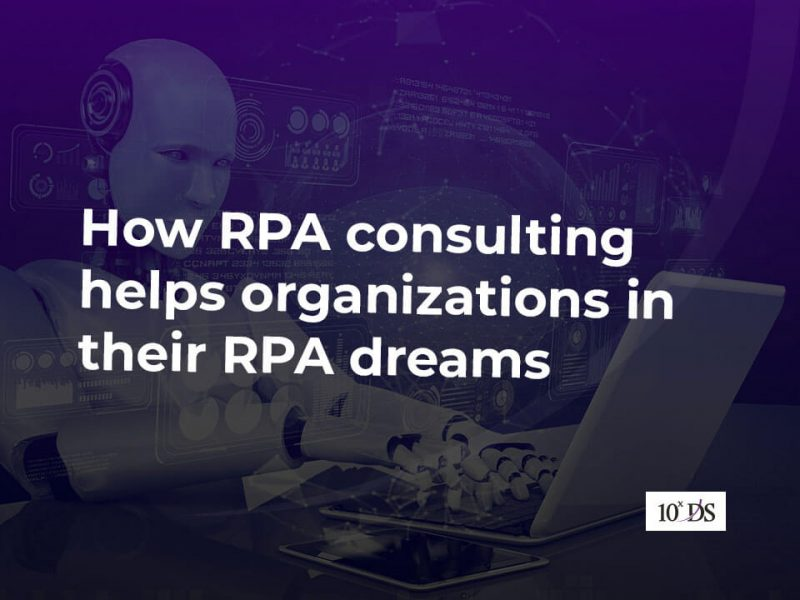 How RPA consulting helps organizations in their RPA dreams